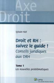 Droit et rh : suivez le guide ! conseils juridiques aux drh t.1 ; les nouvelles problématiques - Intérieur - Format classique