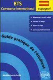 Espagnol Guide Pratique De L'Etudiant Bts Commerce International Adresses Et Conseils Utiles Stage - Intérieur - Format classique