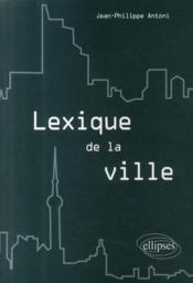 Lexique de la ville - Couverture - Format classique