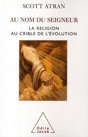 Au nom du seigneur ; la religion au crible de l'évolution - Couverture - Format classique
