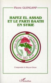 Hafez El Assad et le parti baath en Syrie - Couverture - Format classique