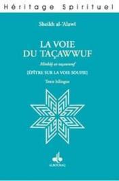 La Voie Du Tacawwuf - Couverture - Format classique