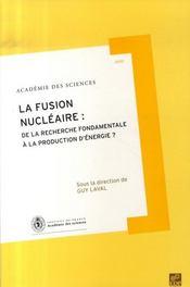 La fusion nucleaire : de la recherche fondamentale a la production d'energie ? - Intérieur - Format classique