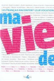 Ma Vie De - Les Francais Racontent Leur Vocation - Intérieur - Format classique