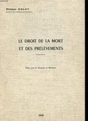 These Pour Le Doctorat En Medecine - Le Droit De La Mort Et Des Prelevements - Couverture - Format classique