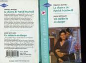 La Chance De Patrick Macneill Suivi De Un Medecin En Danger (The Passion Of Patrick Macneill - A Thrust Worthy Man) - Couverture - Format classique