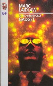 Gadget, La Troisieme Force – Marc Laidlaw – ACHETER OCCASION – 04/01/1999