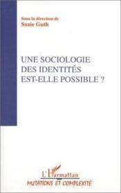 Une sociologie des identités est-elle possible ? - Couverture - Format classique