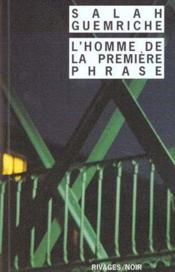 L'Homme De La Premiere Phrase - Couverture - Format classique