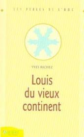 Louis du vieux continent - Couverture - Format classique