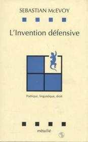 Invention Defensive : Poetique, Linguistique, Droit (L') - Couverture - Format classique