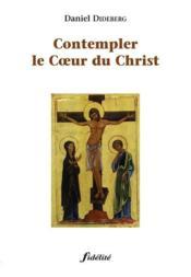 Contempler Le Coeur Du Christ - Couverture - Format classique