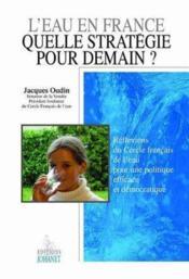 Eau En France : Quelle Strategie Pour Demain ? - Couverture - Format classique