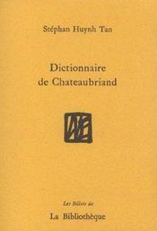 Dictionnaire De Chateaubriand - Intérieur - Format classique