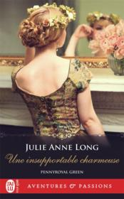 Vente livre :  Pennyroyal green T.9 ; une insupportable charmeuse  - Julie Anne Long