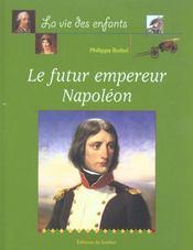 Futur Empereur Napoleon (Le) - Intérieur - Format classique