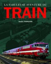 La fabuleuse aventure du train - Couverture - Format classique
