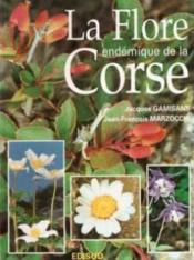 La flore endémique de la Corse - Couverture - Format classique