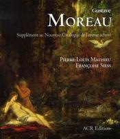 Gustave moreau ; supplément au nouveau catalogue de l'oeuvre achevé - Intérieur - Format classique