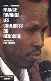 France-Rwanda : les coulisses du génocide ; témoignage d'un rescapé - Couverture - Format classique