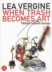 Trash ; lorsque les déchets deviennent de l'art - Couverture - Format classique