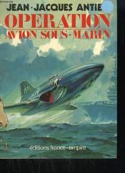 Operation Avion Sous - Marin. - Couverture - Format classique