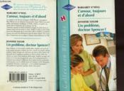 L'Amour Toujours Et D'Abord Suivi De Un Probleme Dr Spencer ? ( The Guardian Heart - Greather Than Richer) - Couverture - Format classique