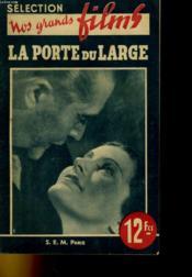 Selection Nos Grands Films - La Porte Du Large - Couverture - Format classique