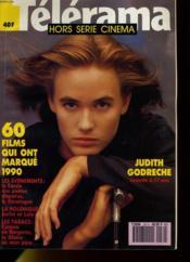 TELERAMA HORS-SERIE CINEMA- 60 films qui ont marqué 1990 - Judith Godreche, vedette à 17 ans - Couverture - Format classique