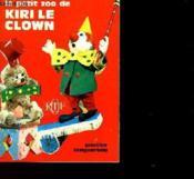 Le Petit Zoo De Kirile Clown - Couverture - Format classique