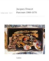 Jacques Doucet ; parcours 1960-1976 ; catalogue raisonné t.2 - Couverture - Format classique
