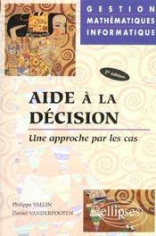 Aide A La Decision Une Approche Par Les Cas Gestion Mathematiques Informatique 2e Edition - Intérieur - Format classique
