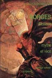 Borges Fictions Mythe Et Realite - Intérieur - Format classique