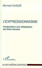 L'expressionnisme ; prolégomènes à un metaphysicien - Couverture - Format classique