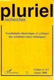 Revue Pluriel Recherches N.6-7 ; Vocabulaire Historique Et Critique Des Relations Inter-Ethniques - Couverture - Format classique