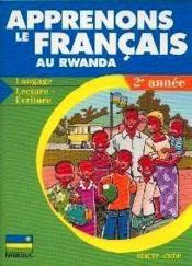 Apprenons Le Francais Au Rwanda - Langage, Lecture-Ecriture - 2e Annee - Couverture - Format classique