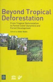 Beyond Tropical Deforestation - De La Deforestation Tropicale Aux Dynamiques For - Intérieur - Format classique