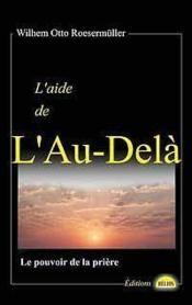 Aide De L'Au-Dela - Le Pouvoir De La Priere - Couverture - Format classique