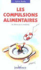 Les compulsions alimentaires ; se liberer de la boulimie - Intérieur - Format classique