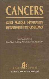 Cancers, Guide Pratique D'Evaluation, De Traitement Et De Surveillance - Couverture - Format classique