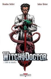 Witch doctor t.1 ; coup de scalpel ! - Couverture - Format classique
