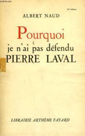 Pourquoi Je N'Ai Pas Defendu Pierre Laval. - Couverture - Format classique