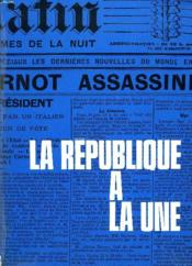 La Republique A La Une. 17 Septembre 1871-16 Juin 1969 - Couverture - Format classique