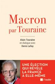 Vente  Macron by Touraine ; dialogue avec Denis Lafay  - Alain Touraine