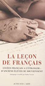 La Lecon De Francais ; Lycees Francais A L'Etranger : D'Anciens Eleves Se Souviennent - Intérieur - Format classique