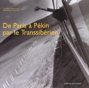 De Paris A Pekin ; Par Le Transsiberien - Intérieur - Format classique