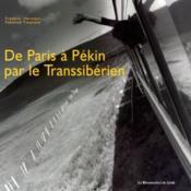 De Paris A Pekin ; Par Le Transsiberien - Couverture - Format classique