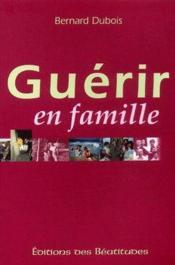 Guérir en famille - Couverture - Format classique