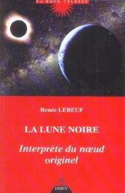 La lune noire, interprete du noeud originel - Intérieur - Format classique