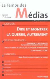 Revue Le Temps Des Medias T.4 ; Dire Et Montrer La Guerre Autrement - Intérieur - Format classique